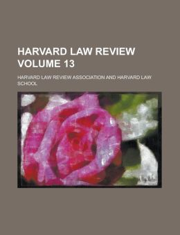 Harvard law review Volume 13