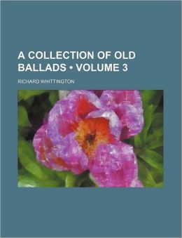 A Collection of Old Ballads (Volume 3)