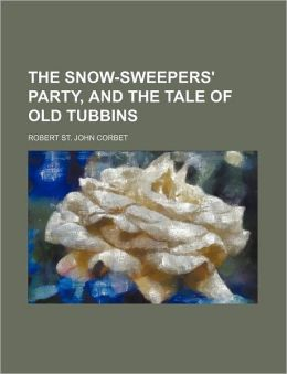 The Snow-Sweepers' Party, and the Tale of Old Tubbins