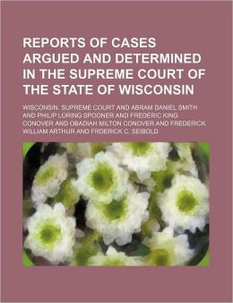 Wisconsin Reports; Cases Determined in the Supreme Court of Wisconsin Volume 120