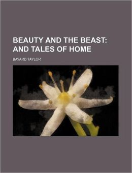 Beauty and the Beast; And Tales of Home