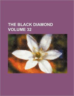 The Black Diamond Volume 32