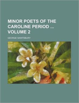 Minor Poets of the Caroline Period Volume 2