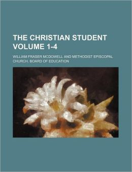 The Christian Student Volume 1-4
