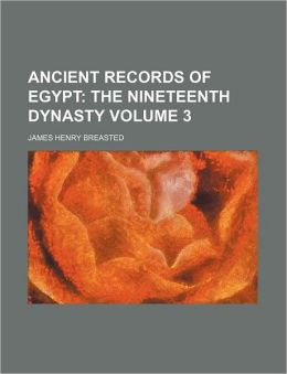 Ancient Records of Egypt Volume 3; The Nineteenth Dynasty
