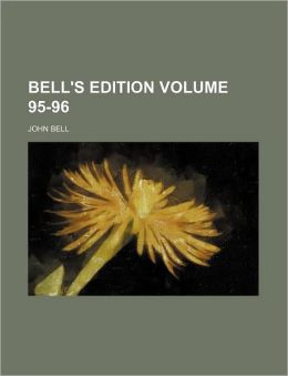 Bell's Edition Volume 95-96