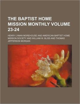 The Baptist Home Mission Monthly Volume 23-24