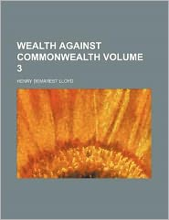 Wealth Against Commonwealth Volume 3