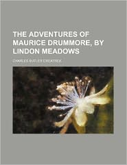The Adventures of Maurice Drummore, by Lindon Meadows