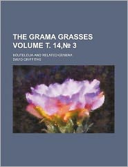 The Grama Grasses Volume . 14, 3; Bouteloua and Related Genera