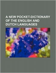 A New Pocket-Dictionary of the English and Dutch Languages