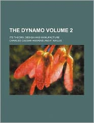 The Dynamo Volume 2; Its Theory, Design and Manufacture