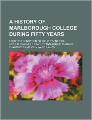 A History of Marlborough College During Fifty Years; From Its Foundation to the Present Time