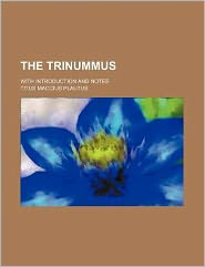 The Trinummus; With Introduction and Notes