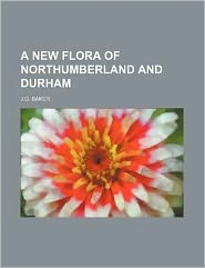 A New Flora of Northumberland and Durham