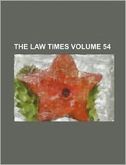 The Law Times Volume 54