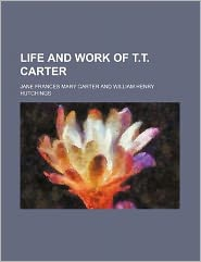 Life and Work of T T Carter