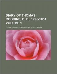 Diary of Thomas Robbins, D. D., 1796-1854 Volume 1