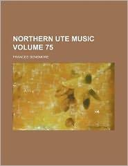 Northern Ute Music Volume 75
