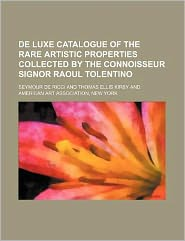 De Luxe Catalogue of the Rare Artistic Properties Collected by the Connoisseur Signor Raoul Tolentino