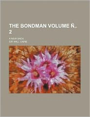 The Bondman Volume Ñ, 2; a New Sag