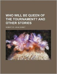 Who Will Be Queen of the Tournament?; and Other Stories