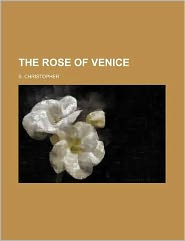 The Rose of Venice