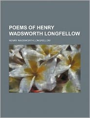 Poems of Henry Wadsworth Longfellow
