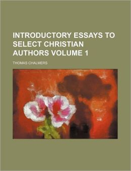 Introductory Essays to Select Christian Authors Volume 1