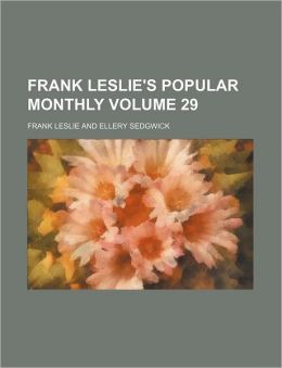 Frank Leslie's Popular Monthly Volume 29