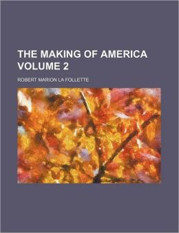 The Making of America Volume 2