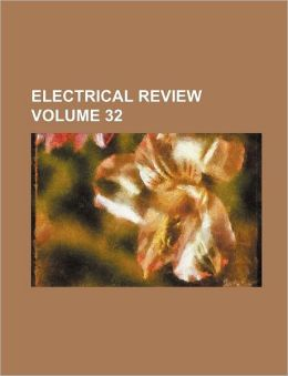 Electrical Review Volume 32