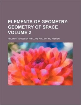 Elements of Geometry Volume 2; Geometry of Space