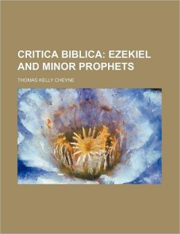 Critica Biblica; Ezekiel and Minor Prophets