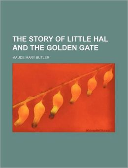 The Story of Little Hal and the Golden Gate