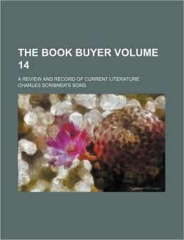 The Book Buyer Volume 14; a Review and Record of Current Literature
