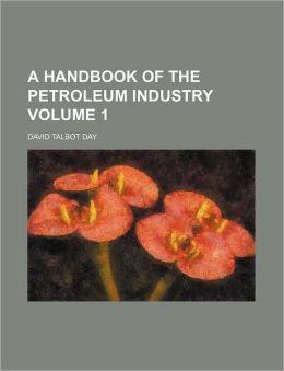 A Handbook of the Petroleum Industry