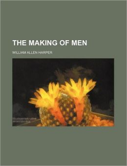 The Making of Men