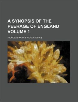 A Synopsis of the Peerage of England Volume 1