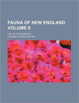 Fauna of New England Volume 9; List of the Araneid