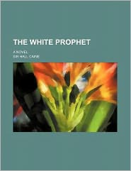 The White Prophet; a Novel