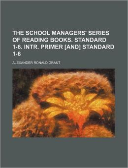 The School Managers' Series of Reading Books Standard 1-6 Intr Primer [and] Standard 1-6