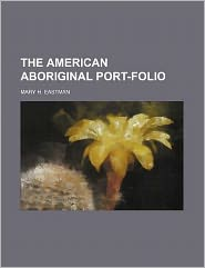 The American Aboriginal Port-Folio