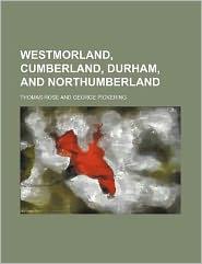Westmorland, Cumberland, Durham, and Northumberland