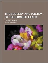 The Scenery and Poetry of the English Lakes; a Summer Ramble