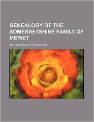 Genealogy of the Somersetshire Family of Meriet