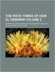 The Rock Tombs of Deir El Gebrawi Volume 2