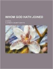 Whom God hath joined; a novel