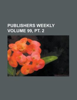 Publishers Weekly Volume 99, PT. 2