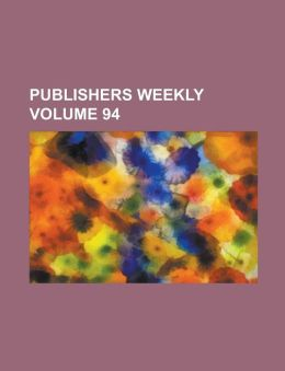 Publishers Weekly Volume 94